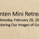 Lenten Mini Retreat Wednesday, February 28, 2018