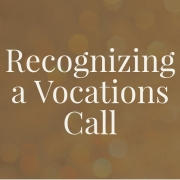 Recognizing a Vocations Call