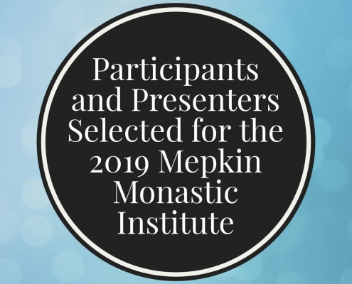 Participants and Presenters Selected for the 2019 Mepkin Monastic Institute