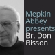 Mepkin Abbey Presents Br Don Bisson