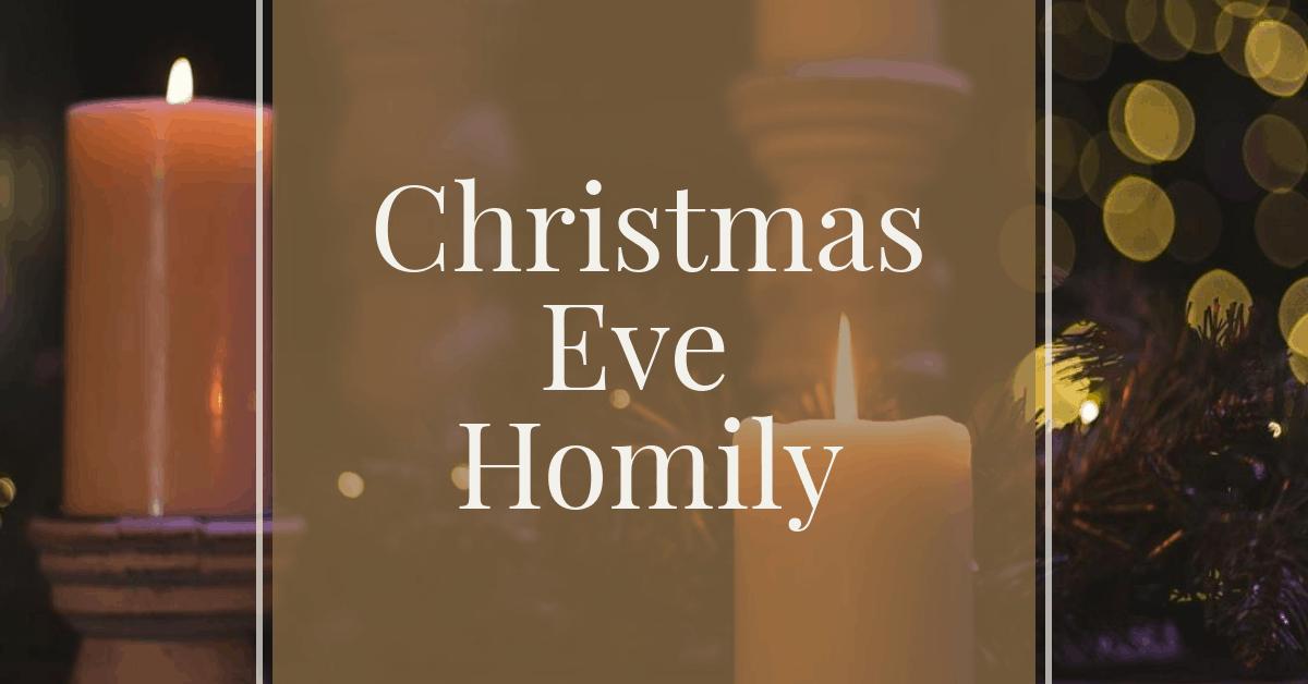 Christmas Eve Homily 2019