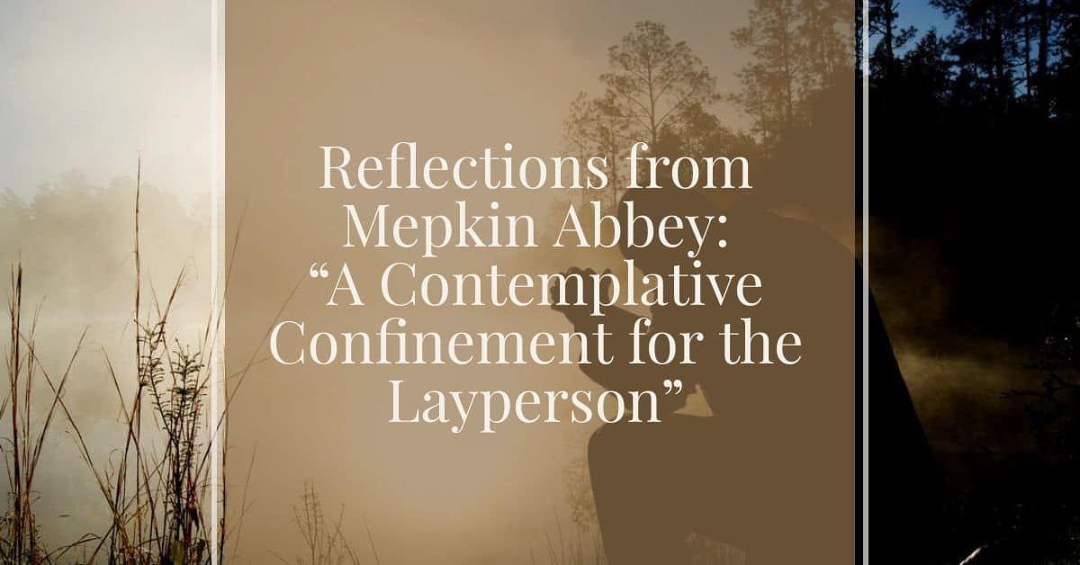 A Contemplative Confinement for the Layperson