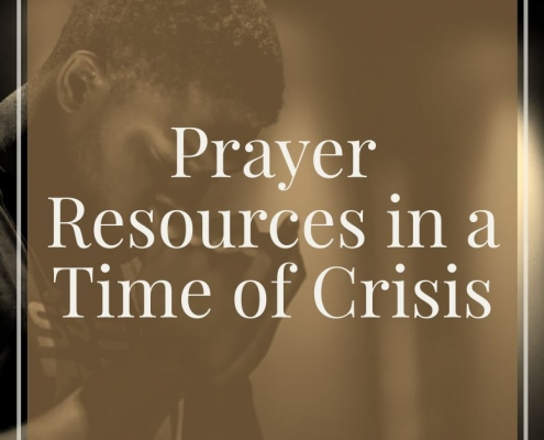 Prayer resources in a time of crisis