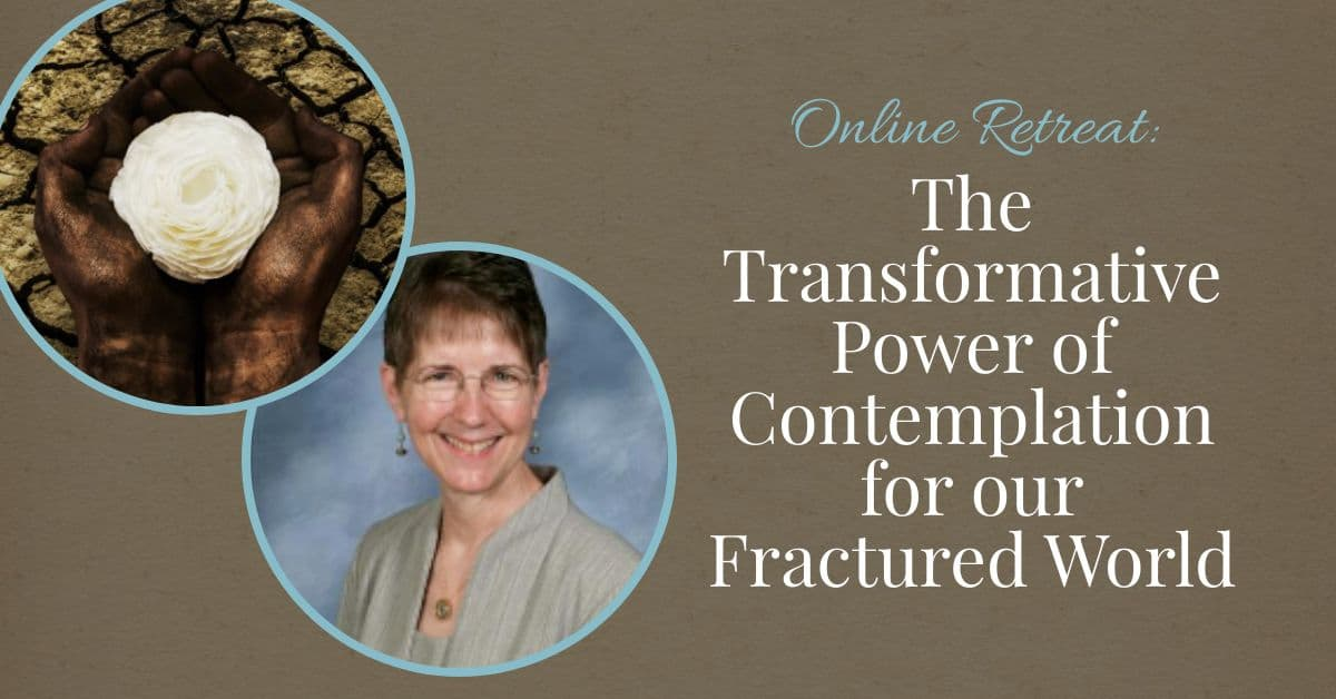 Online Retreat: The Transformative Power of Contemplation for our Fractured World